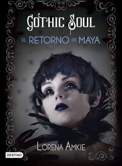 GOTHIC SOUL -EL RETORNO DE MAYA-