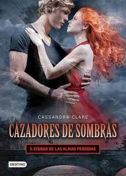 CAZADORES DE SOMBRAS 5 -CIUDAD DE LAS ALMAS PERDIDAS-
