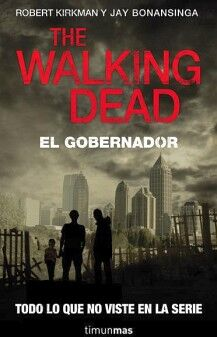 THE WALKING DEAD -EL GOBERNADOR-