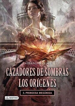 CAZADORES DE SOMBRAS: LOS ORIGENES -PRINCESA MECANICA-        (3)