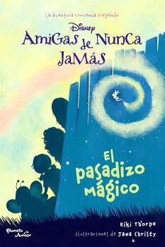 AMIGAS DE NUNCA JAMAS -EL PASADIZO MAGICO-