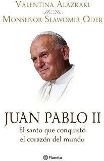 JUAN PABLO II -EL SANTO QUE CONQUISTO EL CORAZON DEL MUNDO-