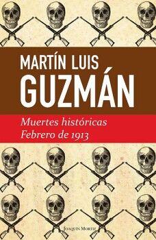 MUERTES HISTORICAS -FEBRERO DE 1913-