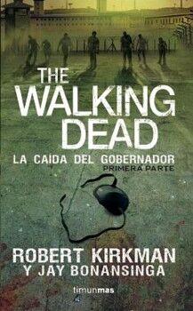 THE WALKING DEAD -LA CAIDA DEL GOBERNADOR- (PRIMERA PARTE)