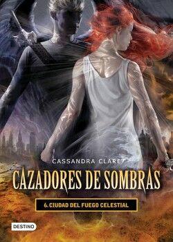 CAZADORES DE SOMBRAS 6 -CIUDAD DEL FUEGO CELESTIAL-