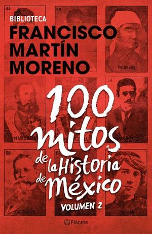 100 MITOS DE LA HISTORIA DE MEXICO VOL.2