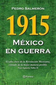 1915 MEXICO EN GUERRA