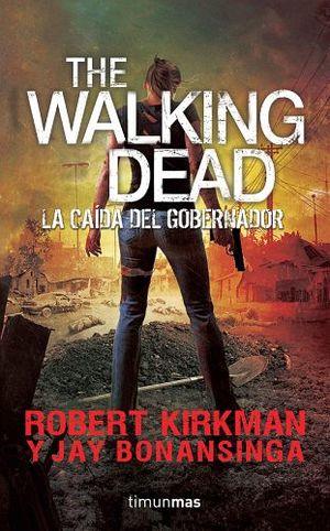 THE WALKING DEAD -LA CAIDA DEL GOBERNADOR- (SEGUNDA PARTE)
