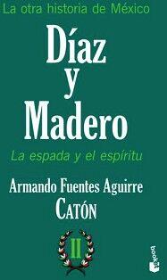 OTRA HISTORIA DE MEXICO -DIAZ Y MADERO- (II)