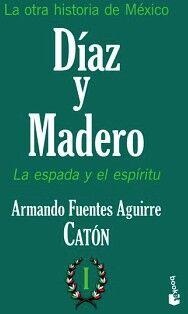 OTRA HISTORIA DE MEXICO -DIAZ Y MADERO- (I)