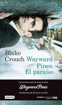 WAYWARD PINES. EL PARAISO