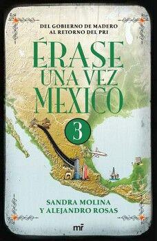 ERASE UNA VEZ MEXICO 3