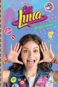 SOY LUNA (1) -EL VIAJE COMIENZA-              (PLANETA JUNIOR)
