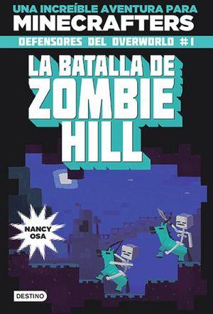 BATALLA DE ZOMBIE HILL, LA (DEFENSORES DEL OVERWORLD 1)