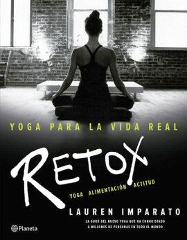 YOGA PARA LA VIDA REAL -RETOX-
