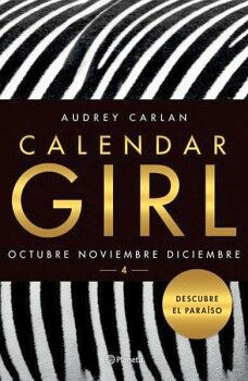 CALENDAR GIRL 4 -OCTUBRE, NOVIEMBRE, DICIEMBRE-