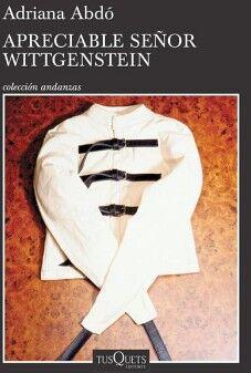 APRECIABLE SEÑOR WITTGENSTEIN             (COL.ANDANZAS)