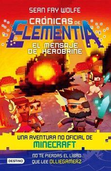 CRONICAS DE ELEMENTIA -EL MENSAJE DE HEROBRINE 3-