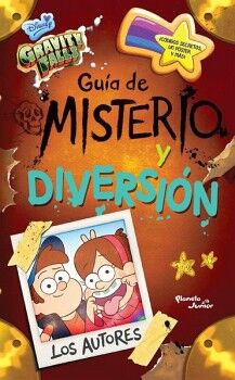 GRAVITY FALLS -GUIA DE MISTERIO Y DIVERSION-