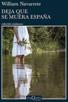 DEJA QUE SE MUERA ESPAÑA                  (COL.ANDANZAS)