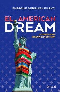AMERICAN DREAM, EL -LA PRIMERA SATIRA MEXICANA DE LA ERA TRUMP-