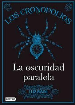 CRONOPOLIOS II, LOS -LA OSCURIDAD PARALELA-