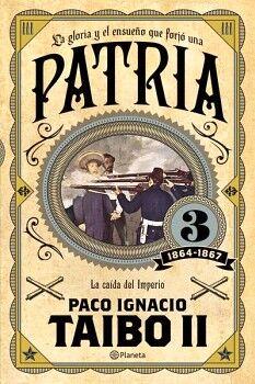 PATRIA 3 (1864-1867) -LA CAIDA DEL IMPERIO-