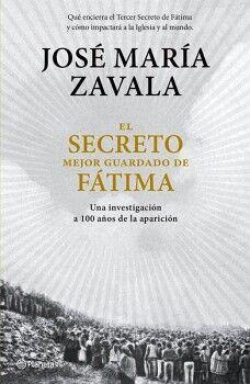 SECRETO MEJOR GUARDADO DE FATIMA -UNA INV. A 100 AÑOS DE LA APAR.