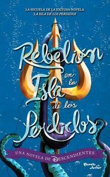 REBELION EN LA ISLA DE LOS PERDIDOS (DESCENDIENTES)