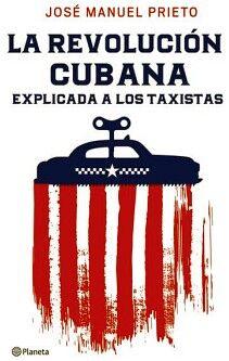REVOLUCION CUBANA EXPLICADA A LOS TAXISTAS, LA