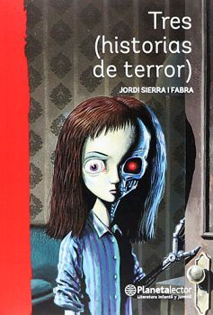 TRES (HISTORIAS DE TERROR)                (PLANETA LECTOR/ROJO)