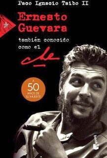 ERNESTO GUEVARA TAMBIEN CONOCIDO COMO EL CHE (ED. 50 AÑOS DE SU M
