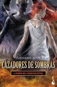 CAZADORES DE SOMBRAS 6 -CIUDAD DEL FUEGO CELESTIAL-     (DESTINO)