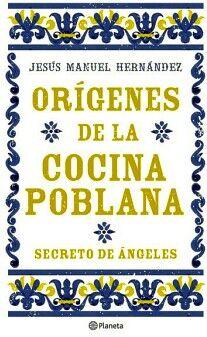 ORIGENES DE LA COCINA POBLANA -SECRETO DE ANGELES-