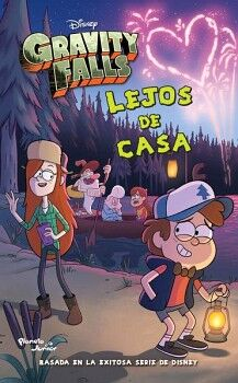 GRAVITY FALLS -LEJOS DE CASA-