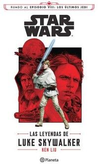 STAR WARS -LAS LEYENDAS DE LUKE SKYWALKER-