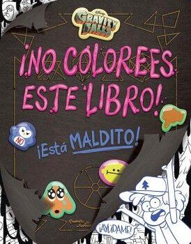 NO COLOREES ESTE LIBRO! -ESTA MALDITO¡-    (GRAVITY FALLS)