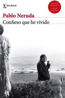 CONFIESO QUE HE VIVIDO             (ED. AMPLIADA/TEXTOS INEDITOS)