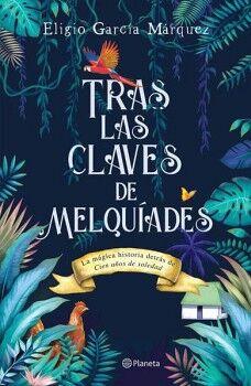 TRAS LAS CLAVES DE MELQUIADES