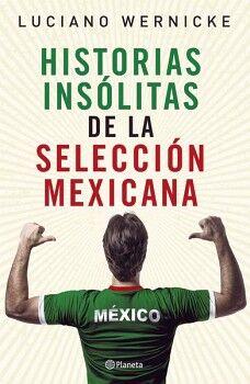 HISTORIAS INSOLITAS DE LA SELECCION MEXICANA