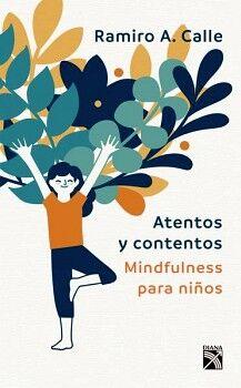 ATENTOS Y CONTENTOS -MINDFULNESS PARA NIÑOS-