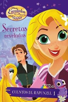 CUENTOS DE RAPUNZEL 1: SECRETOS REVELADOS (ENREDADOS OTRA VEZ)