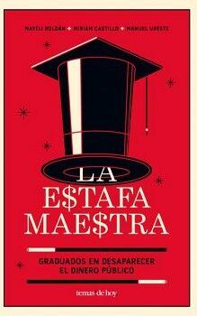 ESTAFA MAESTRA, LA -GRADUADO EN DESAPARECER EL DINERO PUBLICO-