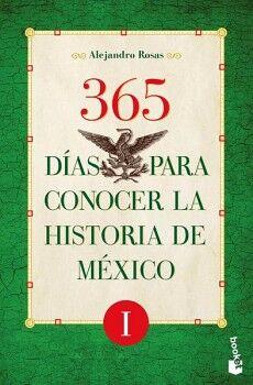 365 DIAS PARA CONOCER LA HISTORIA DE MEXICO I    (MARTINEZ ROCA)