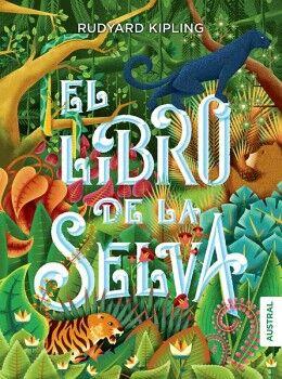 LIBRO DE LA SELVA, EL                     (AUSTRAL INTREPIDA)