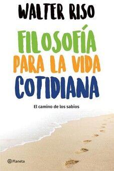 FILOSOFIA PARA LA VIDA COTIDIANA -EL CAMINO DE LOS SABIOS-