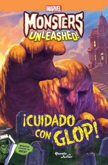 CUIDADO CON GLOP!                    (MARVEL MONSTERS UNLEASHED!)