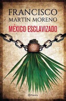 MEXICO ESCLAVIZADO