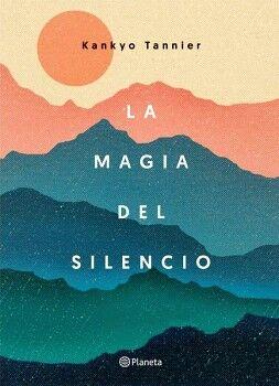 MAGIA DEL SILENCIO, LA