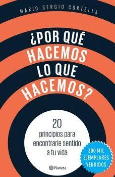 POR QUE HACEMOS LO QUE HACEMOS? -20 PRINCIPIOS PARA ENCONTRARLE